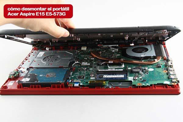 Desmontar Portátil Acer Aspire E15 E5 573g Blog Recambios Portátiles